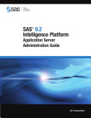 SAS 9 2 Intelligence Platform  Application Server Administration Guide