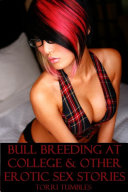 Bull Breeding at College & Other Amazing Erotic Sex Stories