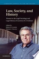Law  Society  and History