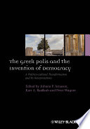 The Greek Polis and the Invention of Democracy