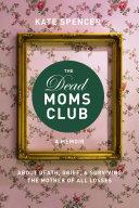 The Dead Moms Club