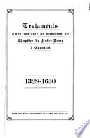 Testaments d'une centaine de membres du Chapitre de Notre-Dame à Courtrai, 1328-1650