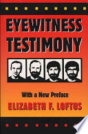 Eyewitness Testimony : and create inaccurate testimony, elizabeth loftus illustrates how...