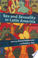 Sex and Sexuality in Latin America