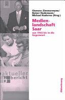 Medienlandschaft Saar Von 1945 Bis In Die Gegenwart