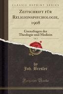 Zeitschrift Für Religionspsychologie, 1908, Vol. 2
