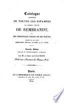 Catalogue raisonné de toutes les pièces, qui forment l'œuvre de Rembrandt ... mis au jour avec les augmentations nécessaires par les sieurs Helle et Glomy