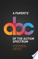 A Parents  ABC of the Autism Spectrum