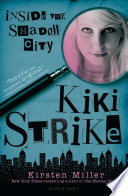 Kiki Strike  Inside the Shadow City Book PDF