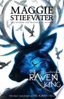 The Raven Boys Quartet 4: The Raven King by Maggie Stiefvater