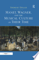 """""""Manet, Wagner, and the Musical Culture of Their Time """""""