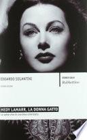 Hedy Lamarr  la donna gatto  Le sette vite di una diva scienziata