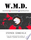 W M D  Weapons Monsters Destruction