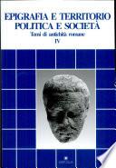 Epigrafia e territorio, politica e società