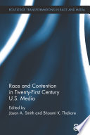 Race and Contention in Twenty First Century U S  Media