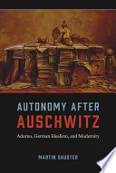 Autonomy After Auschwitz