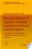 Boundary Blurred  A Seamless Customer Experience in Virtual and Real Spaces