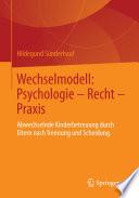 Wechselmodell: Psychologie – Recht – Praxis