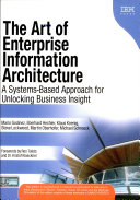 The Art Of Enterprise Information Architecture: A Systems-Based Approach For Unlocking Business Insight : ...