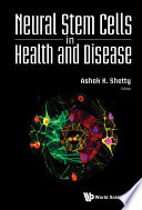 Neural Stem Cells In Health And Disease