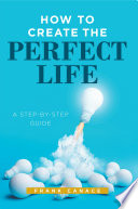 How to Create the Perfect Life Book PDF