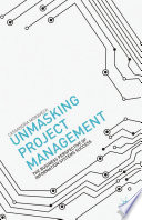Unmasking Project Management : business identify successful approaches to management of information...