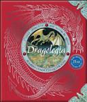 Dragologia. Il libro completo dei draghi