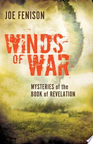 Winds of War: Mysteries of the Book of Revelation - ISBN:9781621363941