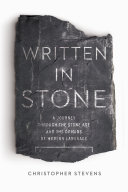 Written in Stone  A Journey Through the Stone Age and the Origins of Modern Language