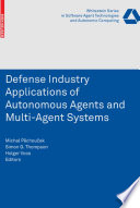 Defense Industry Applications Of Autonomous Agents And Multi Agent Systems