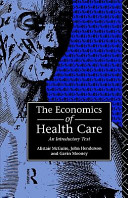 The Economics Of Health Care : ...