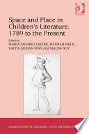 Space and Place in Children   s Literature  1789 to the Present