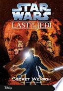 Star Wars  The Last of the Jedi  Secret Weapon