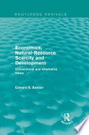 Economics  Natural Resource Scarcity and Development  Routledge Revivals