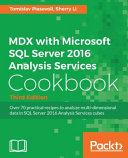 MDX with Microsoft SQL Server 2016 Analysis Services Cookbook   Third Edition