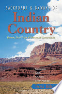 Backroads Byways Of Indian Country Drives Day Trips And Weekend Excursions Colorado Utah Arizona New Mexico