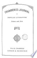Chambers's Edinburgh Journal, Conducted By W. Chambers. [Continued As] Chambers's Journal Of Popular Literature, Science And Arts : ...