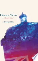 Doctor Who: A British Alien? Science Fiction Series Often Considered