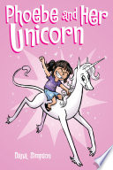 Phoebe and Her Unicorn  Phoebe and Her Unicorn Series Book 1