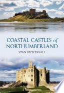 Coastal Castles of Northumberland