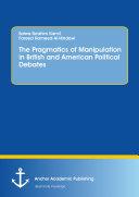 The Pragmatics of Manipulation in British and American Political Debates