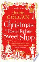 Christmas at Rosie Hopkins  Sweetshop