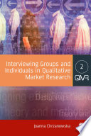 Interviewing Groups and Individuals in Qualitative Market Research