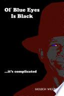 Ol' Blue Eyes Is Black