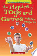 The Physics of Toys and Games Science Projects