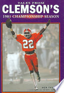 Tales from Clemson s 1981 Championship Season