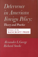 Deterrence in American Foreign Policy  Theory and Practice