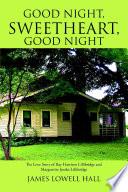 Good Night  Sweetheart  Good Night  The Love Story of Ray Harrison Lillibridge and Marguerite Jenike Lillibridge