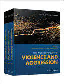 The Wiley Handbook of Violence and Aggression