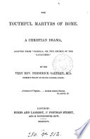 The youthful martyrs of Rome a Christian drama [in verse] adapted from 'Fabiola' [by N.P.S. Wiseman].
